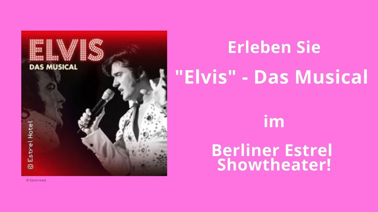 Elvis Musical im Estrel Berlin